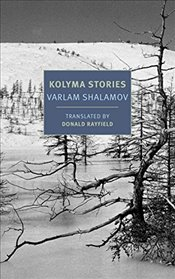Kolyma Stories - Rayfield, Donald