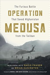 Operation Medusa: The Furious Battle That Saved Afghanistan from the Taliban - Fraser, Major General David