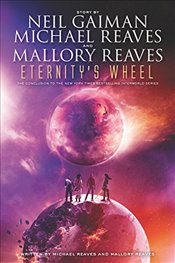 Eternitys Wheel : An Interworld Trilogy Book - Gaiman, Neil