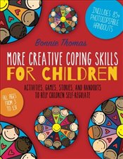 More Creative Coping Skills for Children - Thomas, Bonnie