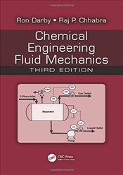 Chemical Engineering Fluid Mechanics 3E - Darby, Ron