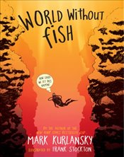 World Without Fish - Kurlansky, Mark