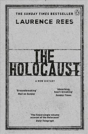 Holocaust : A New History - Rees, Laurence