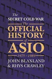 3 : The Secret Cold War : The Official History of ASIO, 1976 - 1989 - Blaxland, John