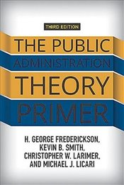 Public Administration Theory Primer - Frederickson, H. George