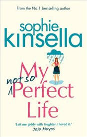 My Not So Perfect Life : A Novel - Kinsella, Sophie