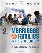 Marriages and Families in the 21st Century : A Bioecological Approach - Howe, Tasha R.
