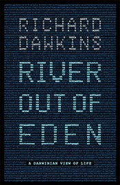 River Out of Eden : A Darwinian View of Life  - Dawkins, Richard