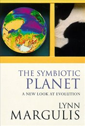 Symbiotic Planet : A New Look At Evolution - Margulis, Lynn