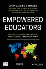 Empowered Educators: How High-Performing Systems Shape Teaching Quality Around the World - Darling-Hammond, Linda