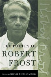 Poetry of Robert Frost : The Collected Poems, Complete and Unabridged - Frost, Robert