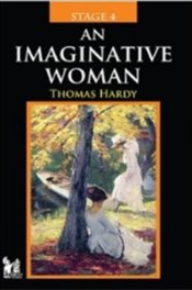 Stage 4 : An Imaginative Woman - Hardy, Thomas