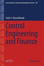 Control Engineering and Finance (Lecture Notes in Control and Information Sciences) - Hacısalihzade, Selim