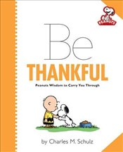 Peanuts: Be Thankful (Peanuts Collection) - Schulz, Charles