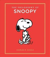 Philosophy of Snoopy : Peanuts Guide to Life - Schulz, Charles