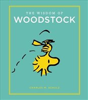 Wisdom of Woodstock : Peanuts Guide to Life - Schulz, Charles