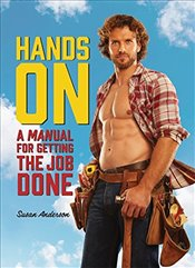 Hands On: A MANual for Getting the Job Done - Anderson, Susan