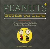 Peanuts Guide to Life: Wit and Wisdom from the Worlds Best-Loved Cartoon Characters - Schulz, Charles M