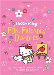 Hello Kitty: Fun, Friendly Doodles: Supercute Full-Color Pictures to Create and Complete -