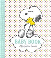 Peanuts Baby Book: My First Year - Schulz, Charles M.