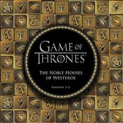 Game of Thrones : The Noble Houses of Westeros : Seasons 1-5 -