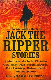 Mammoth Book of Jack the Ripper Stories -