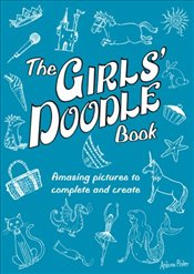 Girls Doodle Book: Amazing Pictures to Complete and Create -