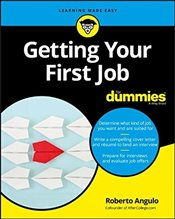 Getting Your First Job For Dummies - Angulo, Roberto