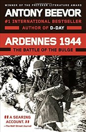 Ardennes 1944 : The Battle of the Bulge - Beevor, Antony