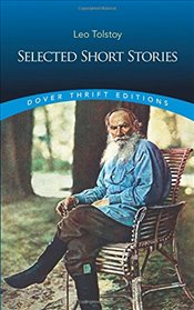 Selected Short Stories  - Tolstoy, Lev Nikolayeviç