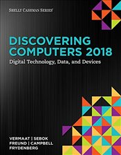 Discovering Computers 2018 : Digital Technology, Data, and Devices - Vermaat, Misty E