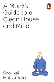 Monks Guide to a Clean House and Mind - Matsumoto, Shoukei