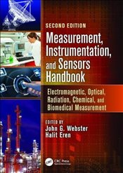 Measurement, Instrumentation, and Sensors Handbook 2e : Electromagnetic, Optical, Radiat -