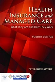 Health Insurance and Managed Care - Kongstvedt,