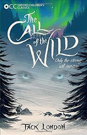 Oxford Childrens Classics: The Call of the Wild - London, Jack