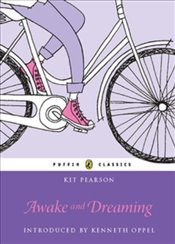 Awake and Dreaming (Puffin Classics) - Pearson, Kit