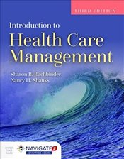 Introduction to Health Care Management 3e - Buchbinder, Sharon Bell