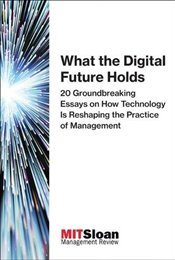 What the Digital Future Holds: 20 Groundbreaking Essays on How Technology Is Reshaping the Practice  -