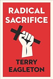 Radical Sacrifice - Eagleton, Terry