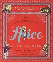 Annotated Alice : 150th Anniversary Deluxe Edition - Carroll, Lewis