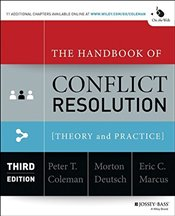 Handbook of Conflict Resolution 3E : Theory and Practice - Coleman, Peter T.