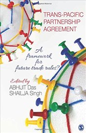 Trans-Pacific Partnership Agreement : A Framework for Future Trade Rules? - Das, Abhijit