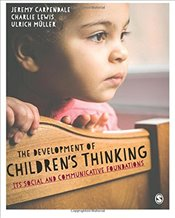 Development of Childrens Thinking : Its Social and Communicative Foundations - Carpendale, Jeremy