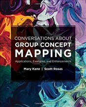 Conversations About Group Concept Mapping : Applications, Examples, and Enhancements - Kane, Mary A.