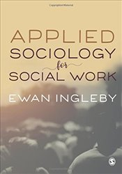Applied Sociology for Social Work - Ingleby, Ewan