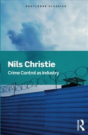 Crime Control As Industry  - Christie, Nils