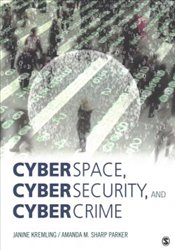 Cyberspace, Cybersecurity, and Cybercrime - Kremling, Janine
