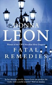 Fatal Remedies : Commissario Guido Brunetti Mysteries 8 - Leon, Donna