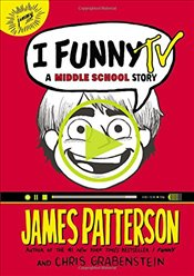 I Funny TV : A Middle School Story - Patterson, James