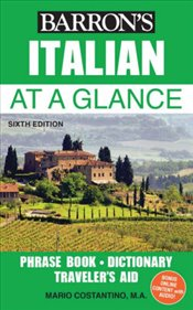 Italian at a Glance : Foreign Language Phrasebook & Dictionary - Costantino, Mario